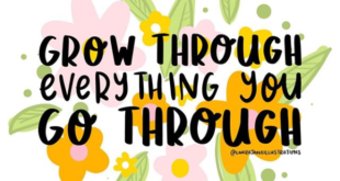 Mantras to live by in 2020: Grow through everything you go through