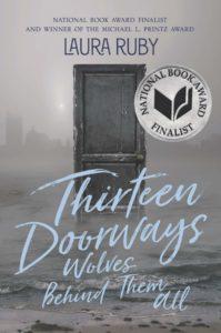 Thirteen Doorways Wolves Behind Them All by Laura Ruby