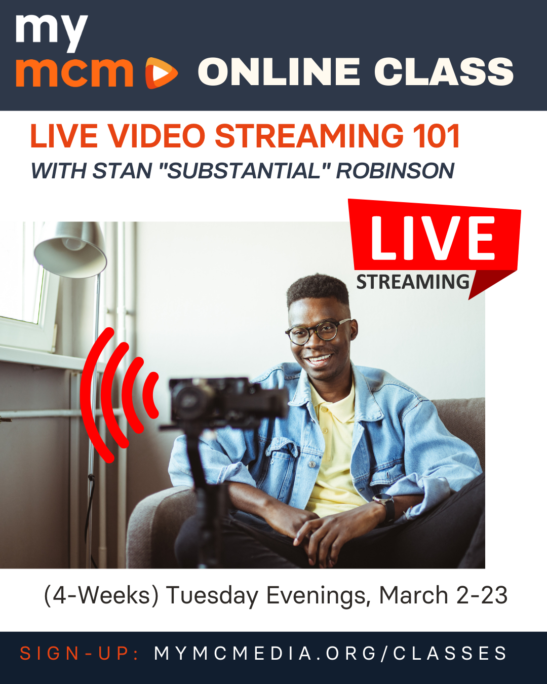 """MCM 4-Week Class: Live Video Streaming 101 with Stan """"Substantial"""" Robinson (Ages 15+)"""