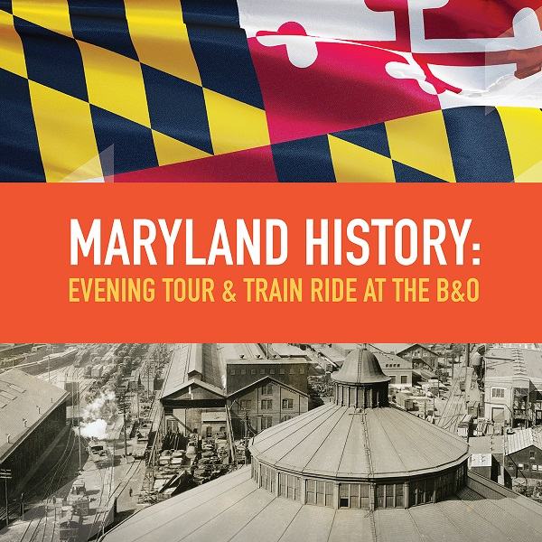 Maryland History: Evening Tour & Train Ride at the B&O