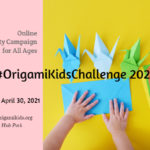 Origami Kids Challenge 2021 - Online Charity Campaign for All Ages